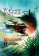 Of Whimsies and Noubles [jhc] Matthew Hughes